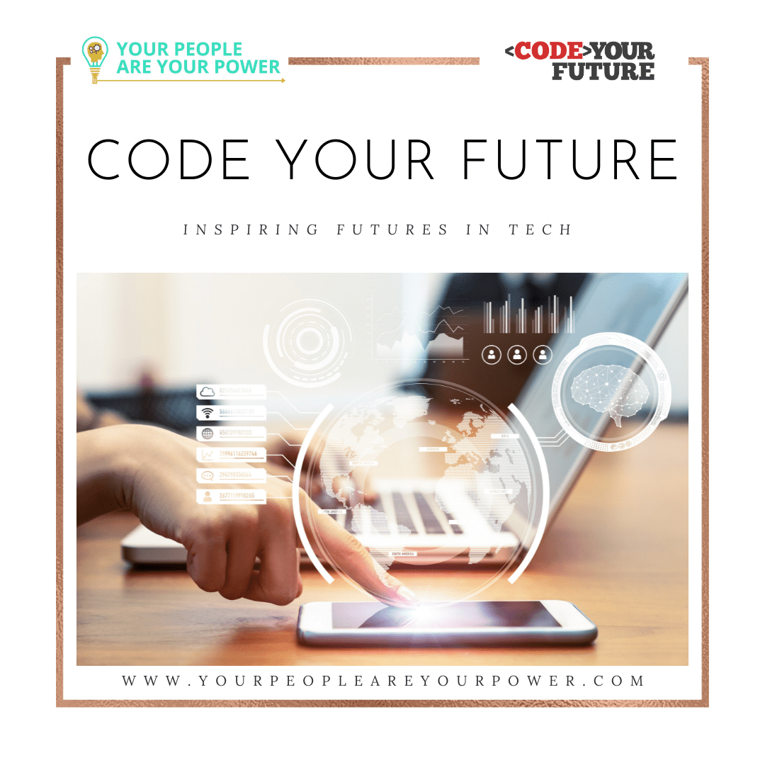 Code your future, your people are your power